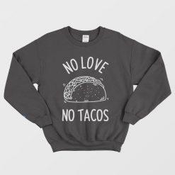 No Love No Tacos Black 2020 Sweatshirt