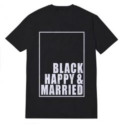 Black Happy And Married Unisex T-Shirt