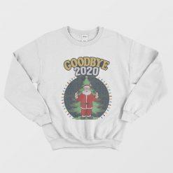 Funny Christmas Goodbye 2020 Sweatshirt Unisex