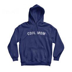 Cool Mom Hoodie