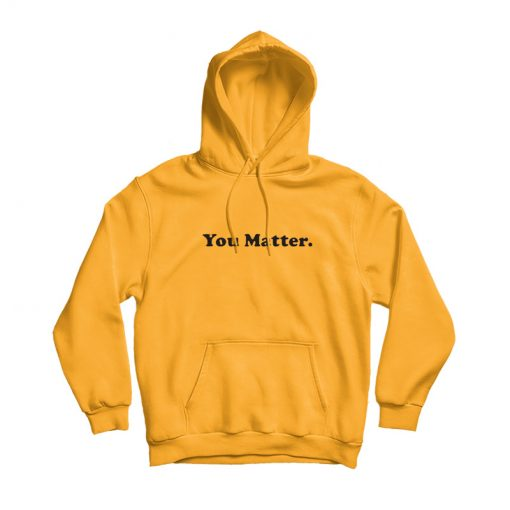 You-Matter-Orange-Hoodie